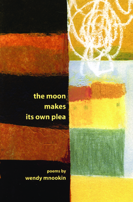The Moon Makes Its Own Plea - Mnookin, Wendy