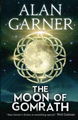 The Moon of Gomrath - Garner, Alan