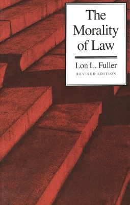 The Morality of Law: Revised Edition - Fuller, Lon L