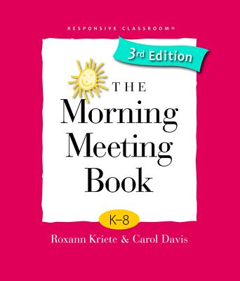 The Morning Meeting Book - Kriete, Roxann, and Davis, Carol