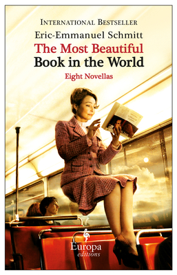 The Most Beautiful Book in the World: Eight Novellas - Schmitt, Eric-Emmanuel, and Anderson, Alison (Translated by)