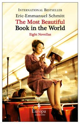The Most Beautiful Book in the World: Eight Novellas - Schmitt, Eric-Emmanuel