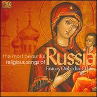 The Most Beautiful Religious Songs of Russia - A. Ustinova (vocals); Alexander Nikolsky (vocals); Chistiakov (vocals); D. Kliuchev (vocals); I. Yakushin (vocals);...