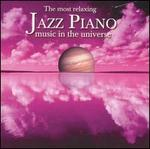 The Most Relaxing Jazz Piano in the Universe - Various Artists
