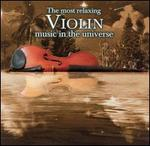 The Most Relaxing Violin Music in the Universe -