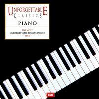 The Most Unforgettable Piano Classics Ever - Agustín Anievas (piano); Aldo Ciccolini (piano); Cécile Ousset (piano); Daniel Adni (piano); Dmitri Alexeev (piano);...