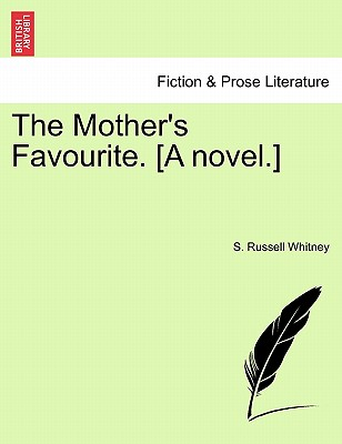 The Mother's Favourite. [A Novel.] - Whitney, S Russell