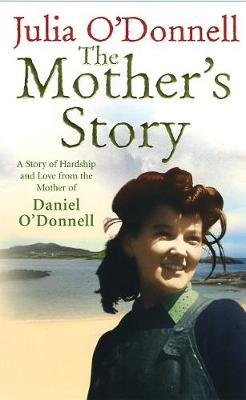 The Mother's Story: A Tale of Hardship and Maternal Love - O'Donnell, Julia