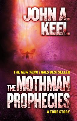 The Mothman Prophecies: A True Story - Keel, John A