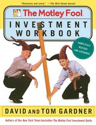 The Motley Fool Investment Workbook - Gardner, David, and Gardner, Tom