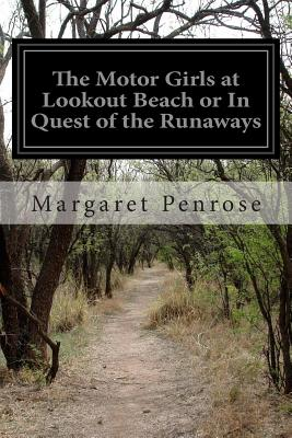 The Motor Girls at Lookout Beach or in Quest of the Runaways - Penrose, Margaret