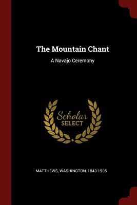 The Mountain Chant: A Navajo Ceremony - Matthews, Washington