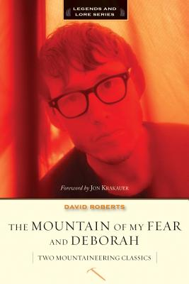 The Mountain of My Fear and Deborah: A Wilderness Narrative - Roberts, David, and Krakauer, Jon (Foreword by)