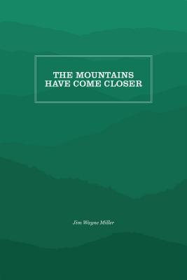 The Mountains Have Come Closer - Miller, Jim Wayne