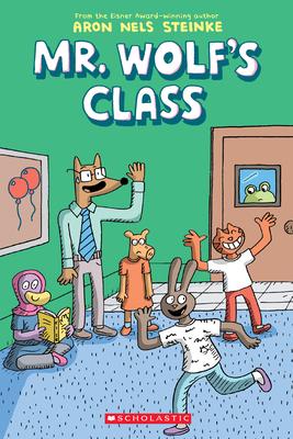 The Mr. Wolf's Class (Mr. Wolf's Class #1) - Steinke, Aron Nels