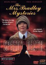 The Mrs. Bradley Mysteries: Speedy Death