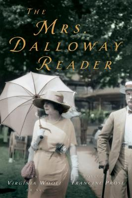 The Mrs. Dalloway Reader - Woolf, Virginia, and Prose, Francine