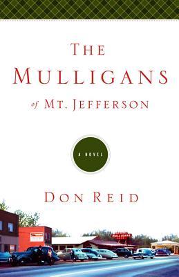 The Mulligans of Mt. Jefferson - Reid, Don