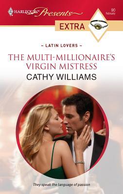 The Multi-Millionaire's Virgin Mistress - Williams, Cathy