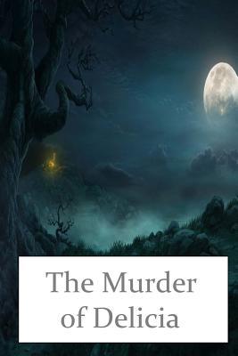 The Murder of Delicia - Corelli, Marie