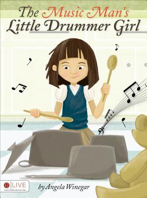 The Music Man's Little Drummer Girl - Winegar, Angela