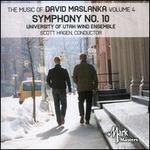The Music of David Maslanka, Vol. 4: Symphony No. 10