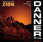The Music of Greg Danner, Vol. 1: Walls of Zion