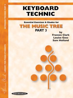 The Music Tree Keyboard Technic: Part 3 - Clark, Frances