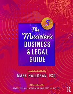 The Musician's Business and Legal Guide - Halloran, Mark