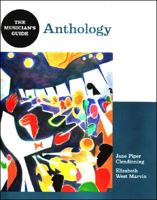 The Musician's Guide Anthology - Clendinning, Jane Piper, and Marvin, Elizabeth West