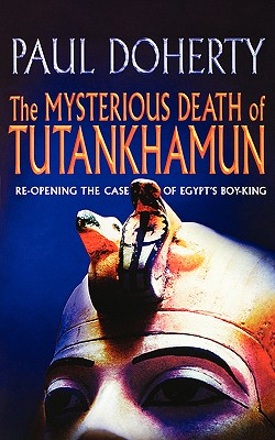 The Mysterious Death of Tutankhamun - Doherty, P. C.