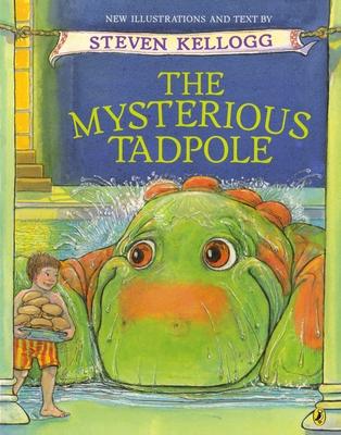 The Mysterious Tadpole - Kellogg, Steven (Text by)