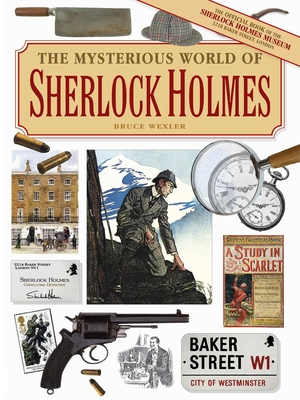 The Mysterious World of Sherlock Holmes - Wexler, Bruce