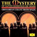 The Mystery of Santo Domingo De Silos - Benedictine Monks of Santo Domingo de Silos; Benedictine Monks of Santo Domingo de Silos (choir, chorus);...