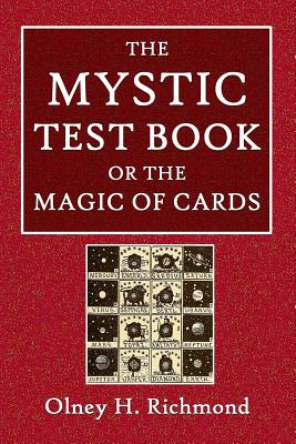 The Mystic Test Book or the Magic of the Cards - Richmond, Olney H