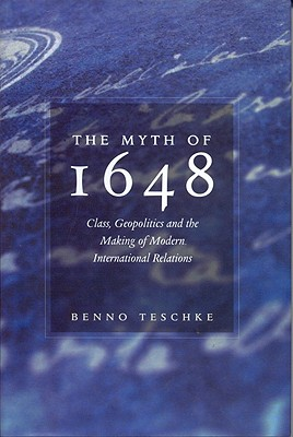 The Myth of 1648 - Teschke, Benno