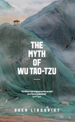 The Myth of Wu Tao-tzu - Lindqvist, Sven, and Tate, Joan (Translated by)