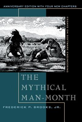 The Mythical Man-Month: Essays on Software Engineering, Anniversary Edition - Brooks, Frederick