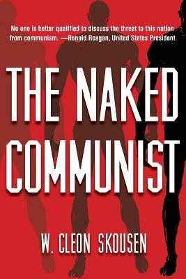 The Naked Communist - Skousen, W Cleon, and Edelstein, Glen (Designer)