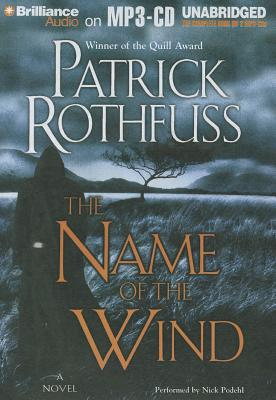 The Name of the Wind - Rothfuss, Patrick, and Podehl, Nick (Read by)