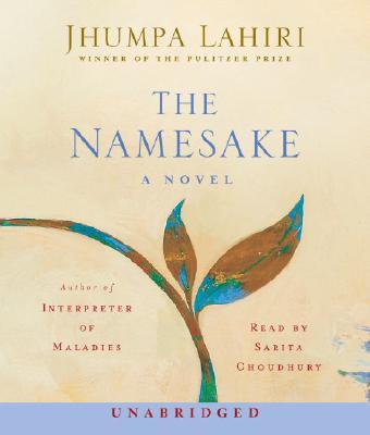 The Namesake - Lahiri, Jhumpa, and Choudhury, Sarita (Read by)