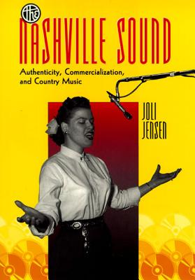 The Nashville Sound: Revised and Expanded Edition - Jensen, Joli, Professor