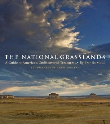 The National Grasslands: A Guide to America's Undiscovered Treasures - Moul, Francis