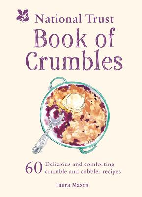 The National Trust Book of Crumbles - Mason, Laura