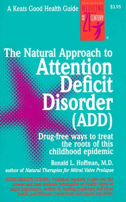 The Natural Approach to Attention Deficit Disorder (Add) - Hoffman, Ronald L