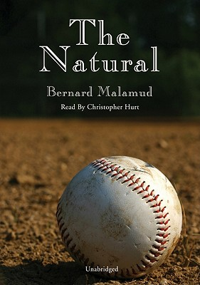 The Natural - Malamud, Bernard, Professor, and Hurt, Christopher (Read by)
