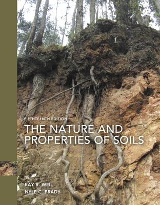 The Nature and Properties of Soils - Weil, Raymond, and Brady, Nyle