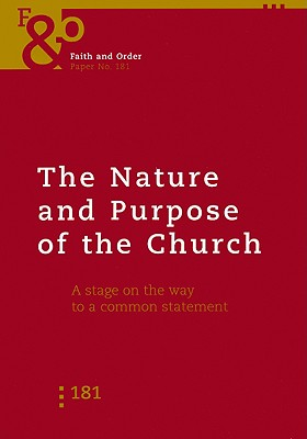 The Nature and Purpose of the Church Faith: A Stage on the Way to a Common Statement - World Council of Churches (Creator)