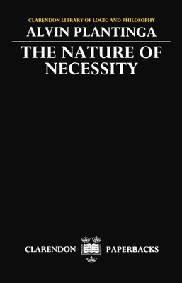 The Nature of Necessity - Plantinga, Alvin, and Oxford University Press