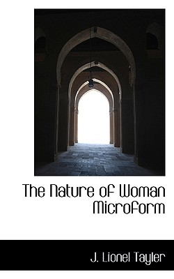 The Nature of Woman Microform - Tayler, J Lionel